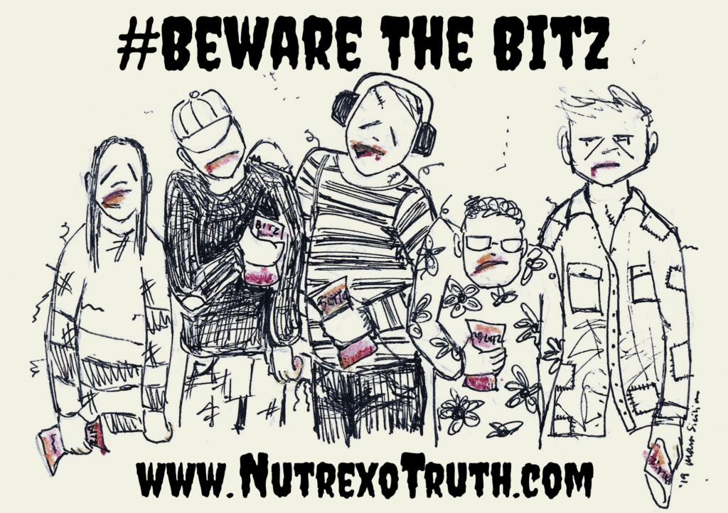#Beware The Bitz Zombies www.NutrexoTruth.com